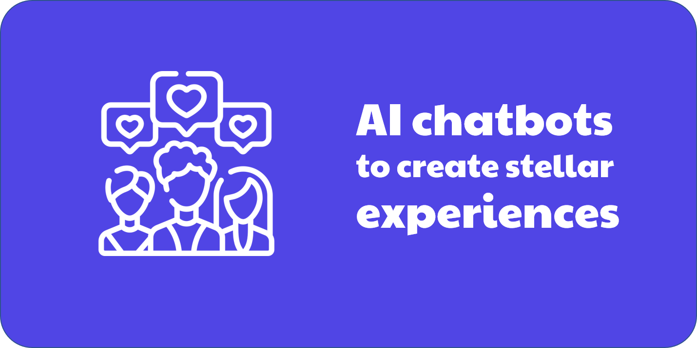 AI enabled chatbots to create stellar automated customer support experiences