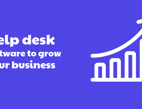 How help desk software is crucial to grow your business