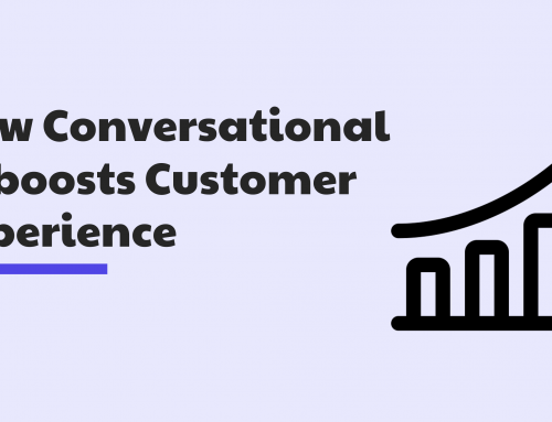 How Conversational AI boosts Customer Experience